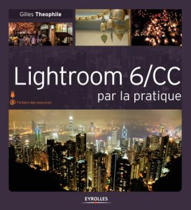 Lightroom 6/CC par la pratique de Gilles Theophile