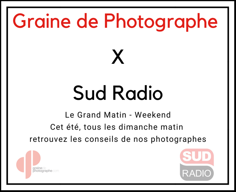 Graine de Photographe X Sud Radio, conseil photo été 2018
