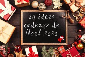 Idées cadeaux noel 2020